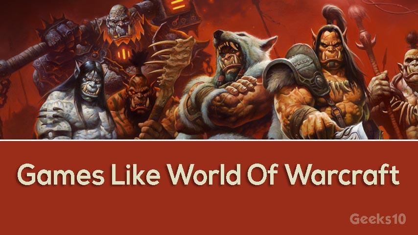 Top 6 Best Games Like World Of Warcraft 2020 (WoW Alternatives)