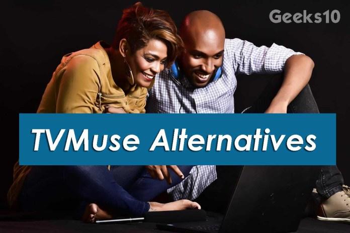 Top 10 TVMuse Alternatives of 2020 - Mirror TVMuse Sites