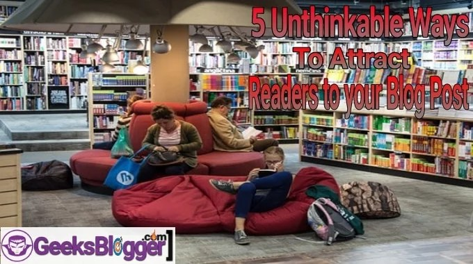 Ways To Attract Readers To Your Blog