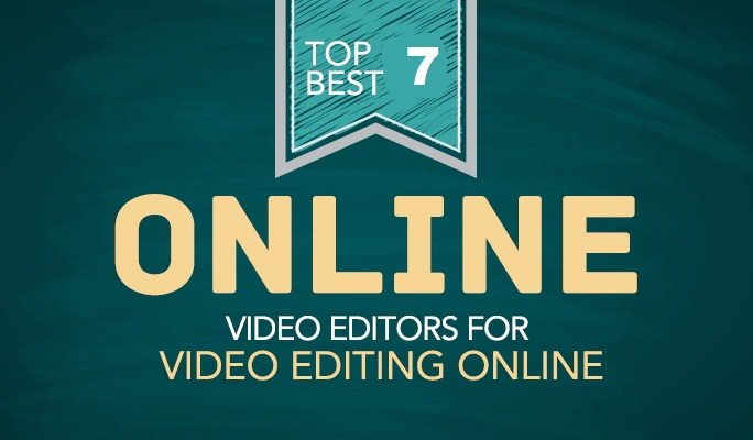 7 Best Online Video Editor - Editing Videos Online for Free