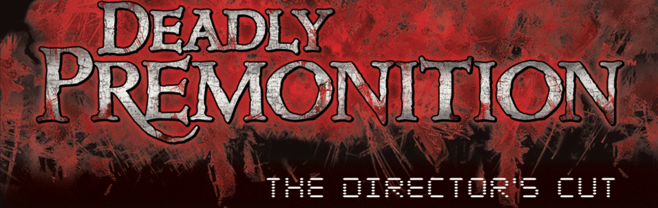 Deadly Premonition: The Director's Cut – Released April, 2013
