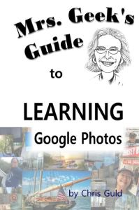 Mrs. Geek's Guide to Learning Google Photos