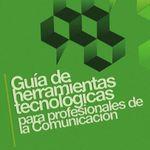 Guía de herramientas tecnológicas para los profesionales de la comunicación – eBook Gratuito
