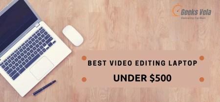 8 Best video editing laptop under 500