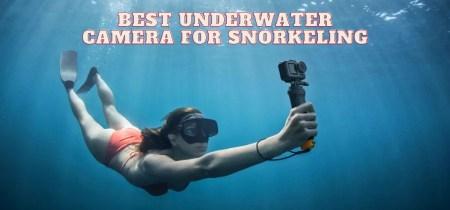 Best underwater camera for Snorkeling