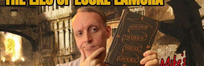 Mike's Book Reviews – The Lies of Locke Lamora by Scott Lynch (No Spoilers)