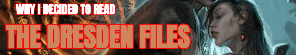 Why I Decided to Read: The Dresden Files by Jim Butcher (Mike's Book Reviews)