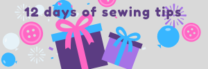 12 days of sewing tips by geeky bobbin