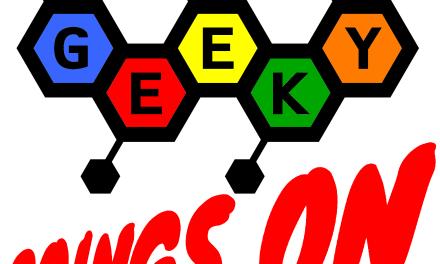 #GeekyGoingsOn Issue 1-05