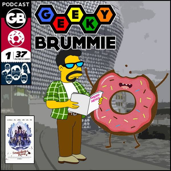 The Geeky Brummie Podcast – Issue 137!