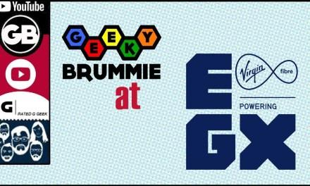 Geeky Brummie at EGX 2018