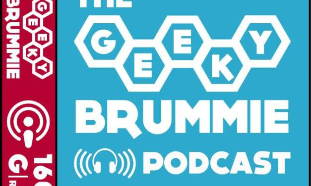 The Geeky Brummie Podcast – Issue 161!