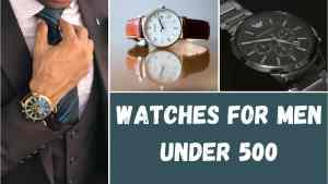 Men's Watch Under 500 in India (for all occasion)