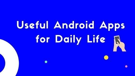 Most useful android apps in daily life in India