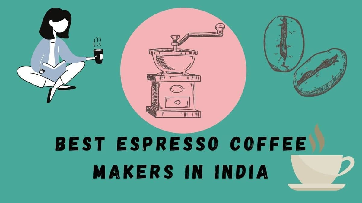 Best Espresso Coffee Maker for Home and Office in India