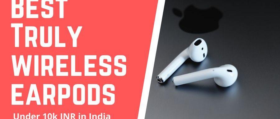 Premium True Wireless Earphones Under 10k In India 2020