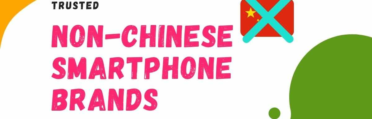 6 Best Non-Chinese Smartphone Brands in India