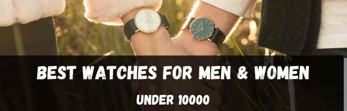 Top 10 Best Men & Women's Luxury Watches In India Under 10000