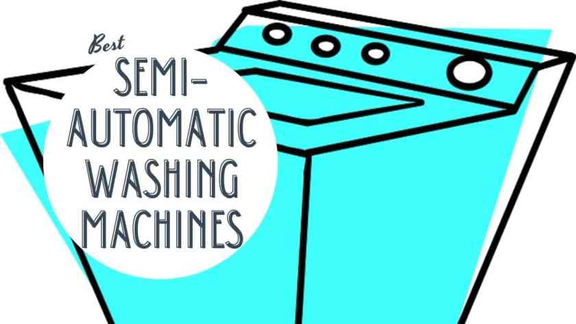 best semi-automatic washing machines to buy in India