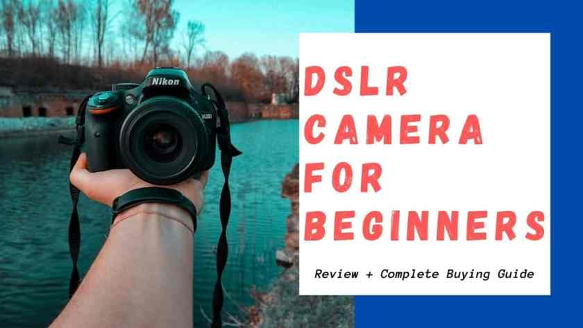 Best DSLR camera for beginners in India