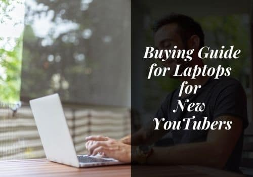Buying Guide for Laptops for New YouTubers in India