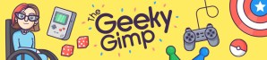 The Geeky Gimp. Yellow background, cartoon image of woman in a wheelchair surrounded by game controllers, comic book, dice etc