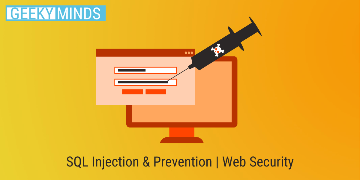 SQL Injection and Prevention - GeekyMinds