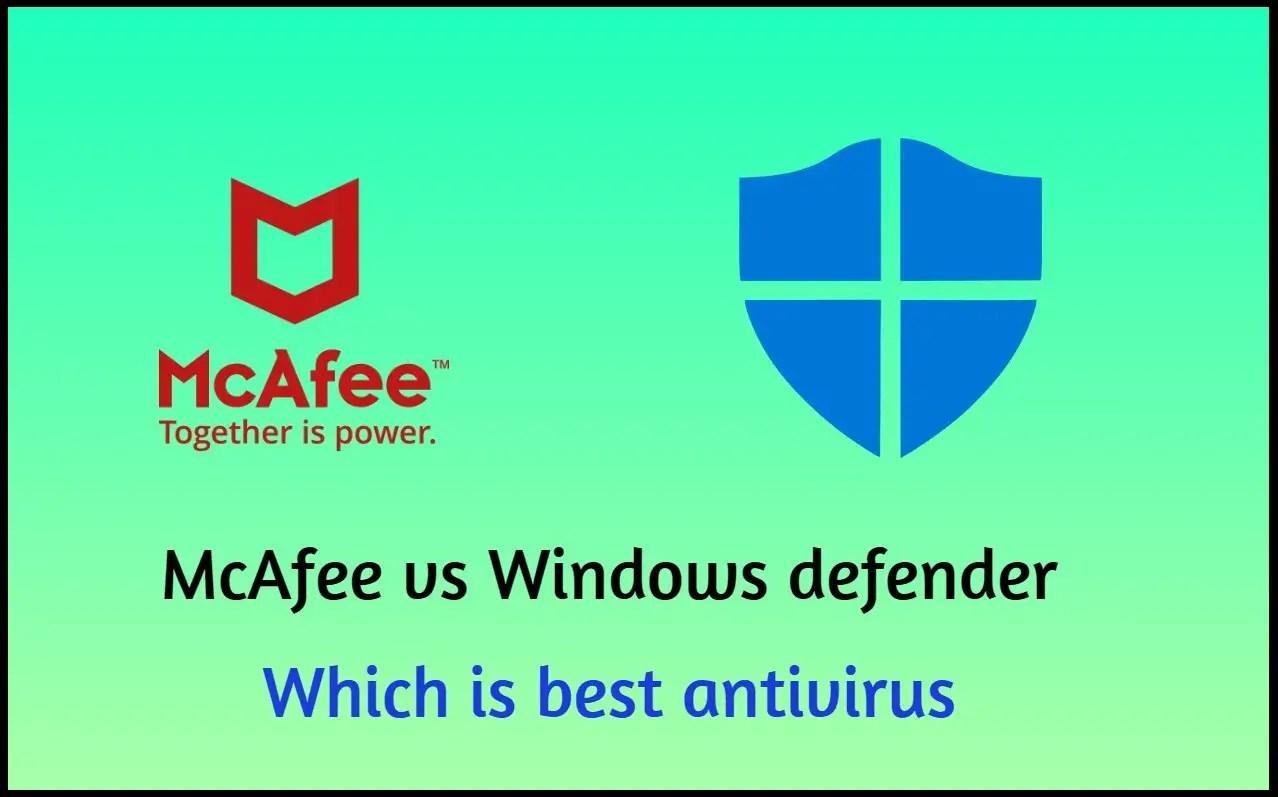 McAfee vs windows defender detail comparison – Which is best