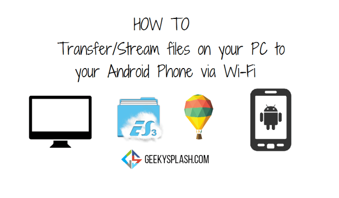 How-to-Transfer-Stream-files-on-your-PC-to-your-Android-Phone-via-Wi-Fi-ScreenShot-Main