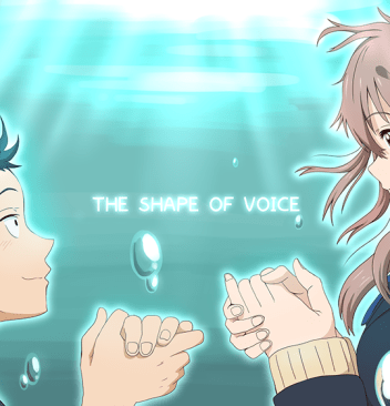 Koe no Katachi The Shape of a Voice