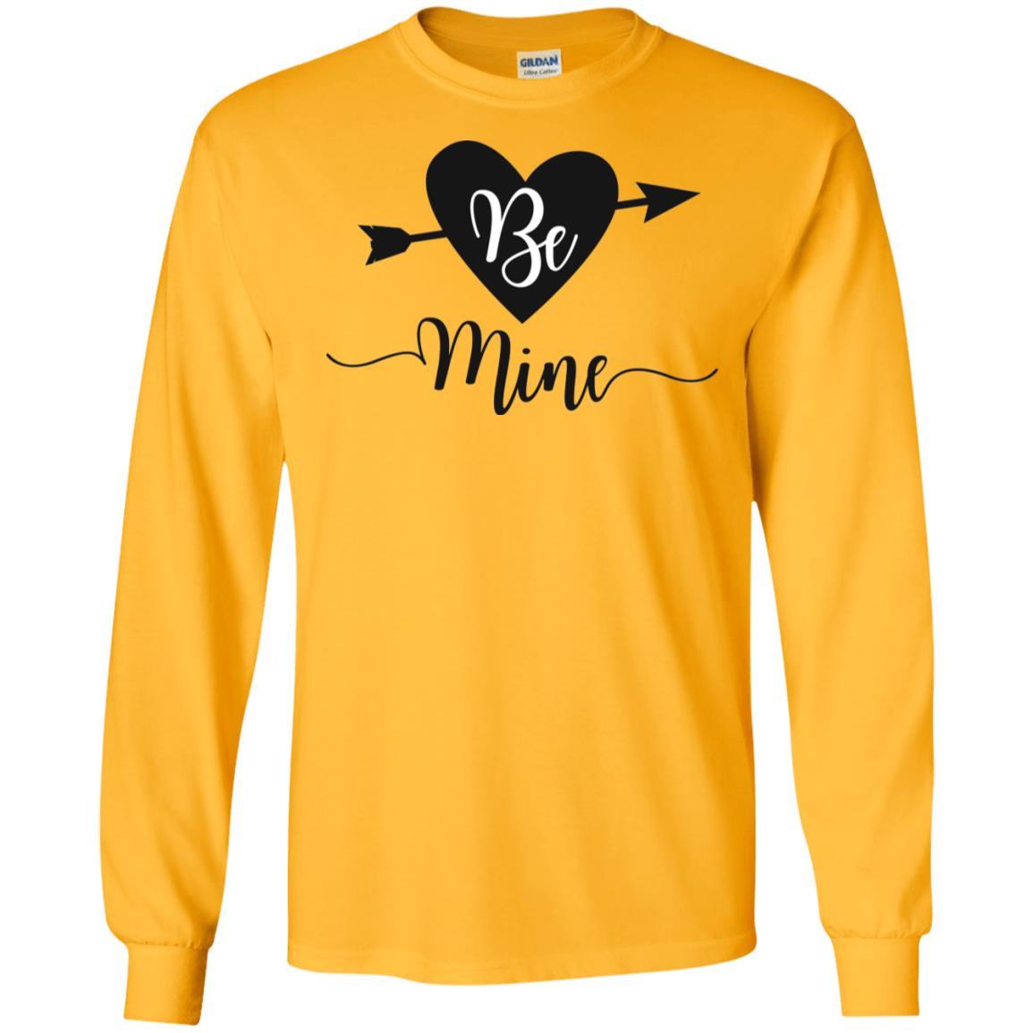 Be Mine Gildan LS Ultra Cotton T-Shirt