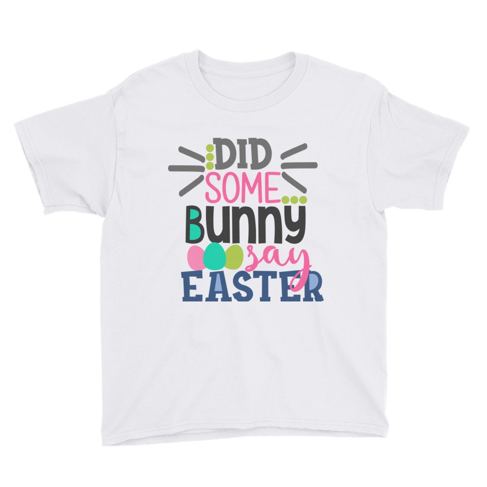 Easter - Did Some Bunny Say Easter Youth Short Sleeve T-Shirt