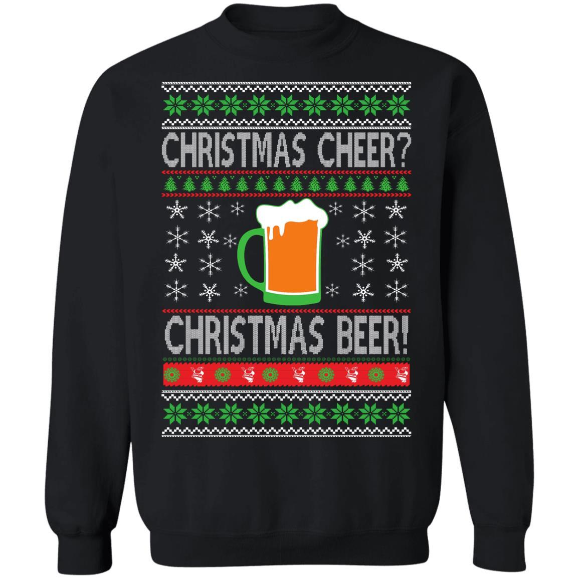 Christmas Cheer Christmas Beer Sweatshirt