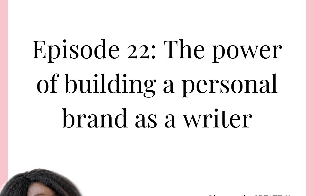 022: The power of building a personal brand for your writing business