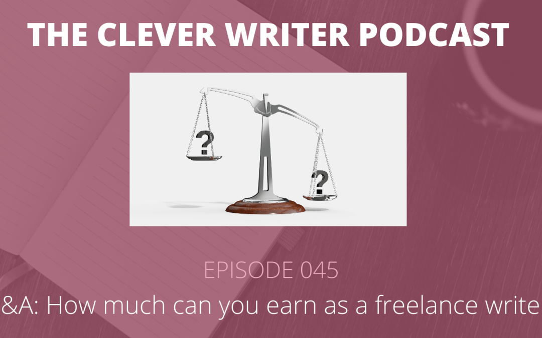045: Q&A – How much can you earn as a freelance writer?