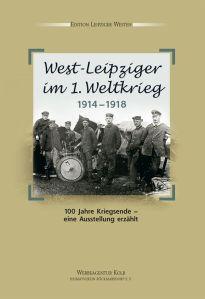 """""""West-Leipziger im 1. Weltkrieg"""" (Abb. WA Kolb)"""