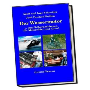 Der Wassermotor - zum Selbernachbauen für Motorräder und Autos