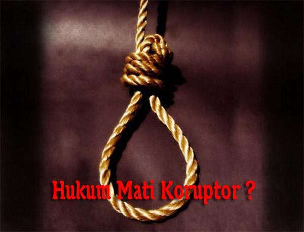 Mengapa Koruptor Harus dihukum Mati  Gelas Isi Blog