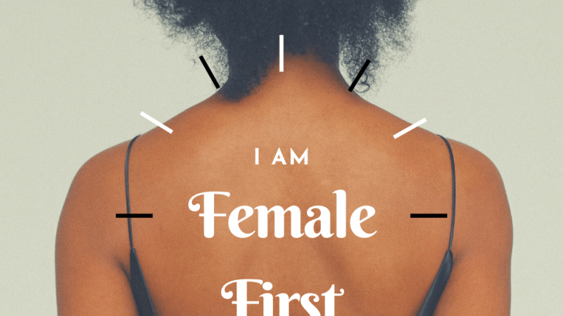 I'm an African but… I am female first