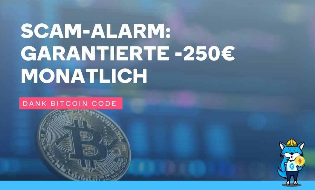 Scam-Alarm: Garantierte -250€ monatlich Dank BITCOIN CODE!