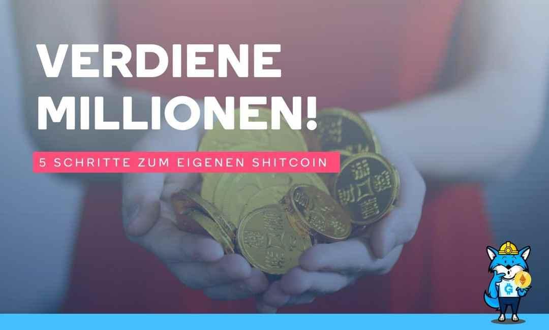 Verdiene Millionen! 5 Schritte zum eigenen Shitcoin