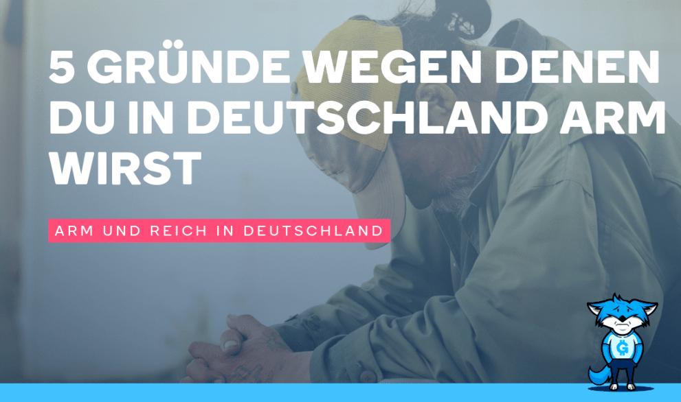 5 Gründe wegen denen Du in Deutschland arm wirst