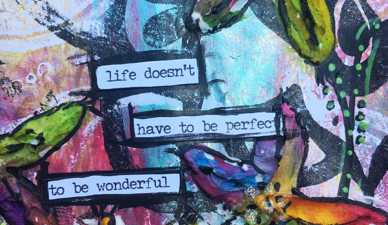 """Life Doesn't Have to Be Perfect"" Mixed Media Panel by Keri Sallee"