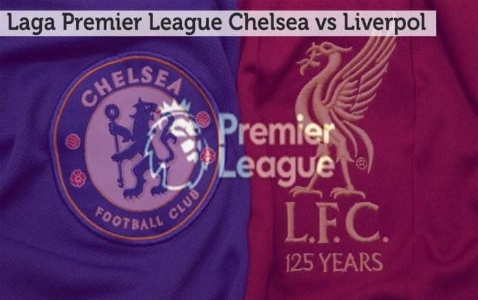 The Reds Lebih Diunggulkan Jelang Laga Chelsea vs Liverpool