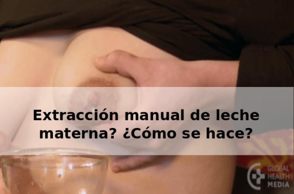 Extracción manual de leche materna, ¿cómo hacerla?