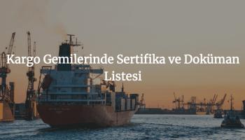 Kargo Gemilerinde Sertifika ve Doküman Listesi