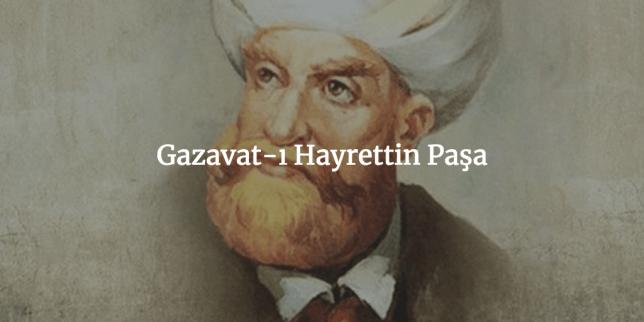 Gazavat-ı Hayrettin Paşa - Barbaros Hayrettin Paşa