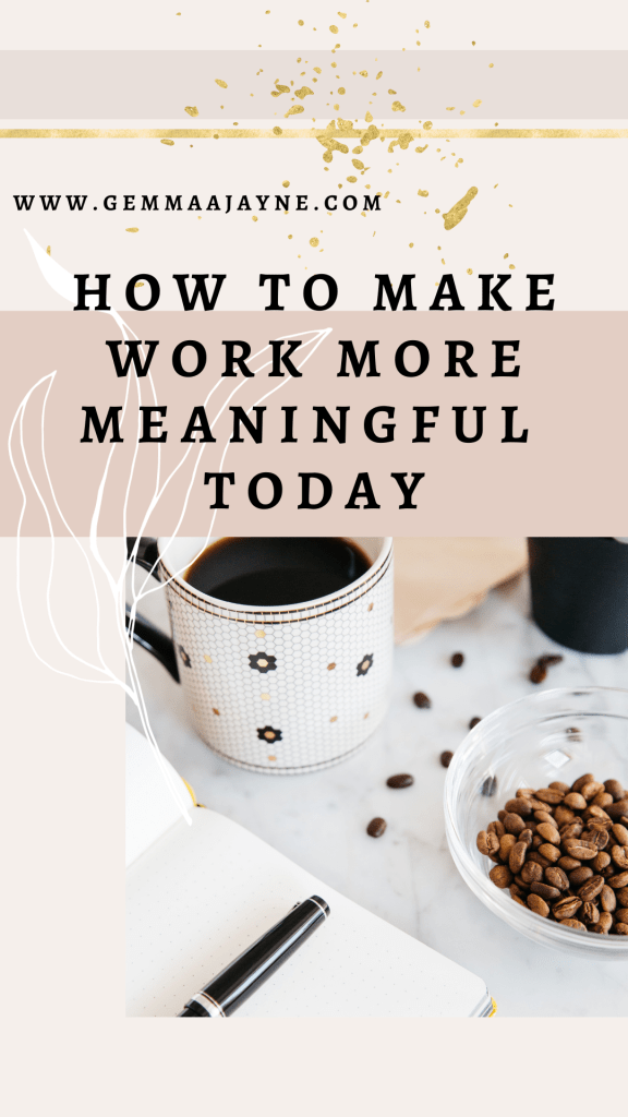 How to make work more meaningful today, a pin for pinterest.