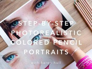 """""""Step-by-Step Photo Realistic Colored Pencil Portraits"""" by Karen Hull"""