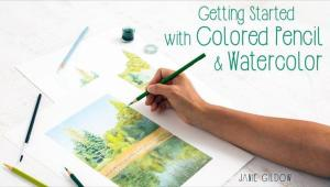 """""""Getting Started with Colored Pencil and Watercolor"""" by Janie Gildow"""